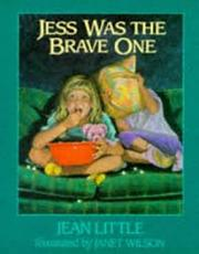 JESS WAS THE BRAVE ONE by Jean Little