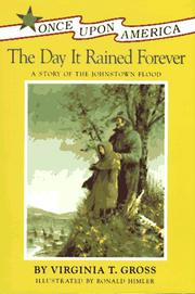 THE DAY IT RAINED FOREVER by Virginia T. Gross