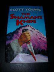 THE SHAMAN'S KNIFE by Scott Young