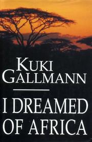 I DREAMED OF AFRICA by Kuki Gallmann