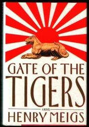 GATE OF THE TIGERS by Henry Meigs