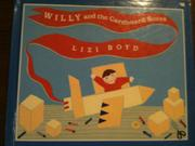 WILLY AND THE CARDBOARD BOXES by Lizi Boyd