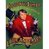 GOODBYE JUMBO, HELLO CRUEL WORLD by Louie Anderson