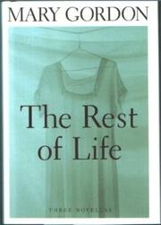 THE REST OF LIFE by Mary Gordon