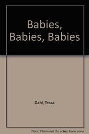 BABIES, BABIES, BABIES by Tessa Dahl