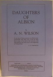 DAUGHTERS OF ALBION by A.N. Wilson