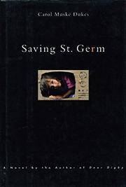 SAVING ST. GERM by Carol Muske-Dukes