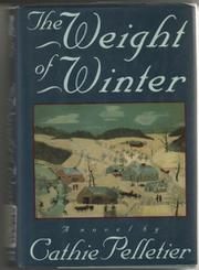 THE WEIGHT OF WINTER by Cathie Pelletier