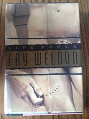 LIFE FORCE by Fay Weldon