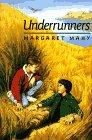 UNDERRUNNERS by Margaret Mahy
