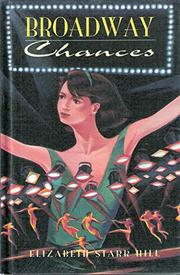 BROADWAY CHANCES by Elizabeth Starr Hill