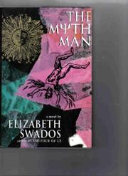 THE MYTH MAN by Elizabeth Swados