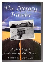 THE LITERARY TRAVELER by Larry Dark