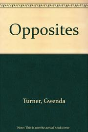 OPPOSITES by Gwenda Turner
