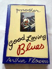 ANOTHER GOOD LIVING BLUES by Arthur Flowers
