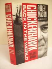 CHICKENHAWK: BACK IN THE WORLD by Robert Mason