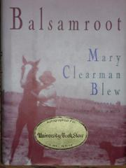 BALSAMROOT by Mary Clearman Blew