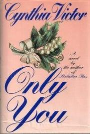 ONLY YOU by Cynthia Victor