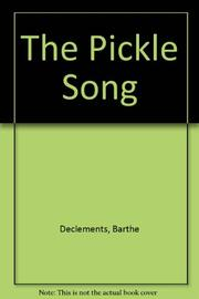 THE PICKLE SONG by Barthe DeClements