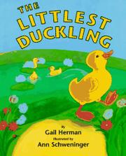 THE LITTLEST DUCKLING by Gail Herman