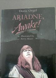 ARIADNE, AWAKE! by Doris Orgel