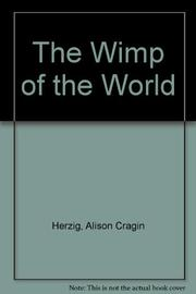 THE WIMP OF THE WORLD by Alison Cragin Herzig