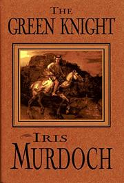 THE GREEN KNIGHT by Iris Murdoch