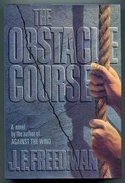 THE OBSTACLE COURSE by J.F. Freedman