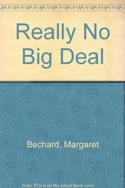 REALLY NO BIG DEAL by Margaret Bechard