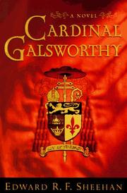 CARDINAL GALSWORTHY by Edward R.F. Sheehan