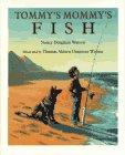 TOMMY'S MOMMY'S FISH by Nancy Dingman Watson