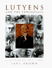 LUTYENS AND THE EDWARDIANS by Jane Brown