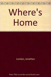 WHERE'S HOME? by Jonathan London