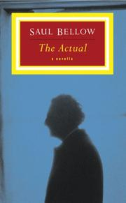 THE ACTUAL by Saul Bellow