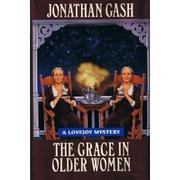 THE GRACE IN OLDER WOMEN by Jonathan Gash