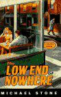 THE LOW END OF NOWHERE by Michael Stone