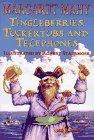 TINGLEBERRIES, TUCKERTUBS AND TELEPHONES by Margaret Mahy