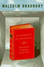 DANGEROUS PILGRIMAGES by Malcolm Bradbury