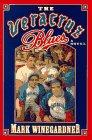 THE VERACRUZ BLUES by Mark Winegardner