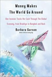 MONEY MAKES THE WORLD GO ROUND by Barbara Garson