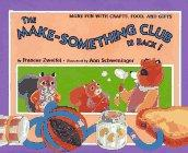 THE MAKE- SOMETHING CLUB IS BACK! by Frances Zweifel
