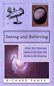 SEEING AND BELIEVING by Richard Panek