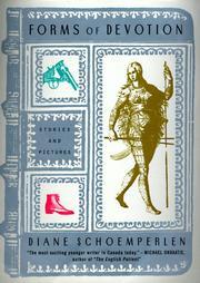 FORMS OF DEVOTION by Diane Schoemperlen