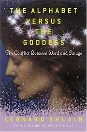 THE ALPHABET VERSUS THE GODDESS by Leonard Shlain