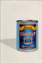 SWEET CHARITY? by Janet E. Poppendieck