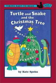 TURTLE AND SNAKE AND THE CHRISTMAS TREE by Kate Spohn