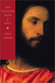 THE CHANGING FACES OF JESUS by Geza Vermes