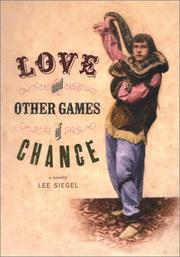 LOVE AND OTHER GAMES OF CHANCE by Lee Siegel