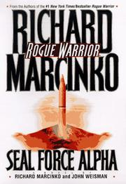 ROGUE WARRIOR: SEAL FORCE ALPHA by Richard Marcinko