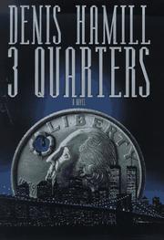 THREE QUARTERS by Denis Hamill